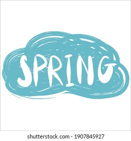 Inspirational spring hand lettering text. Welcoming and awaiting for March, April, May, twitting birds, showers and rains. Cute and cozy vector illustration.