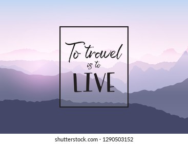 Inspirational travel quotation on a mountain landscape background