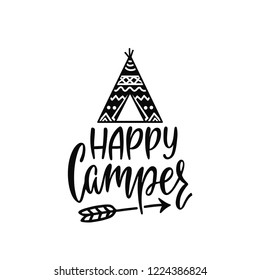 Inspirational vector lettering phrase: Happy Camper. Hand drawn kid poster with teepee and arrow. Typography romantic quote about adventure in scandinavian style. Illustration isolated.