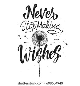 Inspirational Vintage Hand Drawing Print Quote - Never Stop Making Wishes