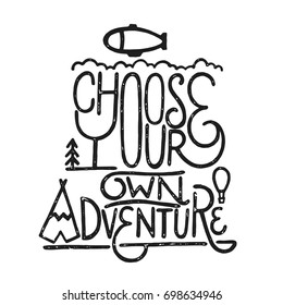 Inspirational Vintage Hand Drawing Print Quote - Choose Your Own Adventure