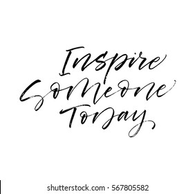 Inspire someone today postcard. Ink illustration. Modern brush calligraphy. Isolated on white background.