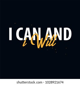 Inspiring motivation quote. I can and i Will. Vector typography poster design concept