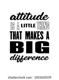 Image of: Inspirational Quotes Inspiring Motivation Quote With Text Attitude Is Little Thing That Makes Big Difference Shutterstock Positive Attitude Quotes Images Stock Photos Vectors Shutterstock