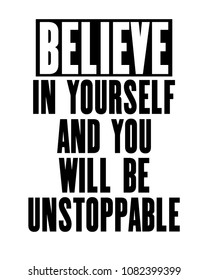 Inspiring motivation quote with text Believe In Yourself And You Will Be Unstoppable. Vector typography poster concept. Distressed old metal sign texture.