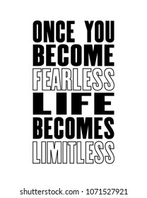 Inspiring motivation quote with text Once You Become Fearless Life Becomes Limitless. Vector typography poster and t-shirt design concept. Distressed old metal sign texture.