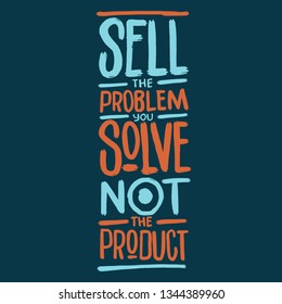 Inspiring motivation quote with text Sell The Problem You Solve Not The Product. Vector typography poster design concept. Vector illustration.