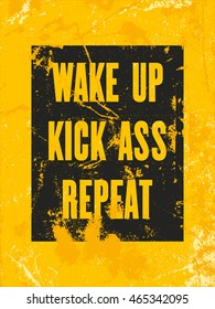 Inspiring motivation quote with text Wake up, Kick ass, Repeat Vector typography poster design concept