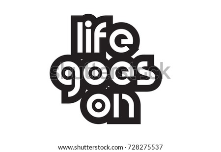 Inspiring Quote Life Goes On Suitable Stock Vector Royalty Free