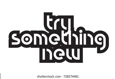 inspiring quote try something new suitable as a postcard with bold text and beautiful typography