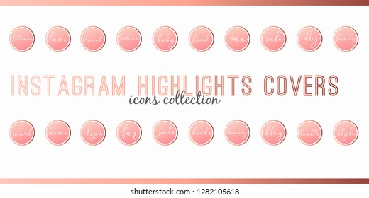 Instagram Highlights Stories Covers Icons. Perfect for bloggers. Set of 20 highlights covers in pink and copper colours. Fully editable, scalable vector file.