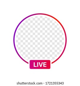 Instagram Profile Live Icon Interface. Transparent Placeholder. Put Your Photo Under Background. Social Media  Vector Illustration