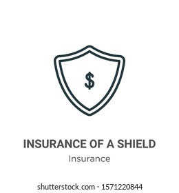 Insurance of a shield with dollar sign outline vector icon. Thin line black insurance of a shield with dollar sign icon, flat vector simple element illustration from editable insurance concept