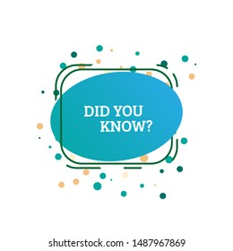 Interesting Fact Label Background. Did you know Question. Helpful template for landing page, social media template, ui, web, mobile app, poster, banner, flyer, magazine, label, voucher, coupon.