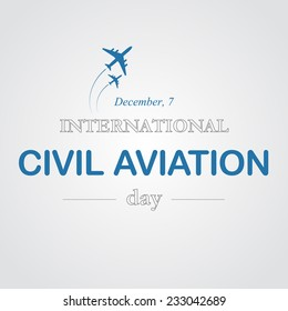 International Civil aviation day. December, 7