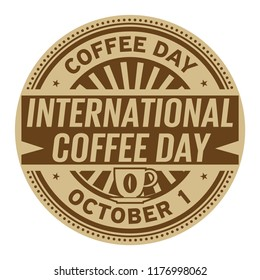 International Coffee Day, October 1, rubber stamp, vector Illustration