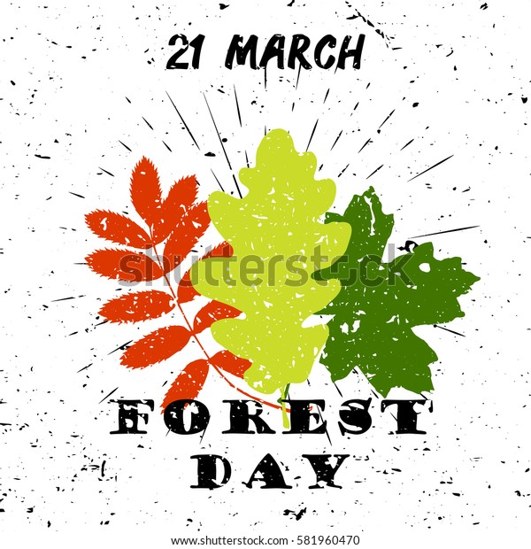 International day of forest 21 March Black Lettering Typography with oak, marple, rowan tree leaves burst on a Old Textured Background