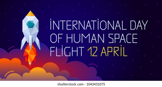 International day human space flight. 12 April Cosmonautics Day banner with rocket. Horizontal web banner. Polygonal style