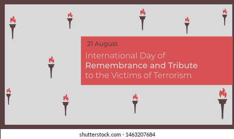 International day of remembrance and tribute to the victims of terrorism - 21 August. No terror concept.