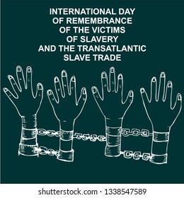 International Day of Remembrance for the Victims of Slavery and the Transatlantic Slave Trade