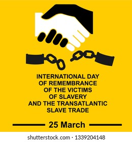 International day of remembrance of victis of slavery and transatlantic slave trade Flat vector stock illustration. - Vector