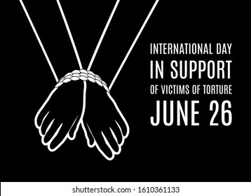International Day in Support of Victims of Torture vector. Tied hands vector. Silhouette handcuffed hands vector. Abused people icon. International Day in Support of Victims of Torture Poster, June 26