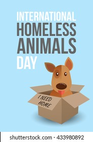 International homeless animals day. Cute dog in a box with I Need Home text. Pets adoption concept. Flyer, poster template. Vector illustration
