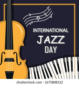International jazz day background with musical instruments about  piano and violine. Vector illustration.