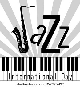 International Jazz Day. Concept of the event. Pop art style background, piano keys. Lettering with saxophone