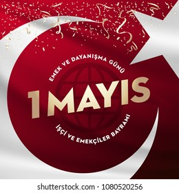 International Labor Day on May 1st Worker's Day Badge, Turkish: May 1, Labor and solidarity day.