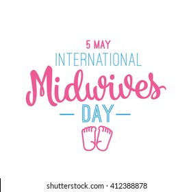 International Midwives day. Midwives day 5 may. Vector typography for Midwives day greeting cards, Midwives day banners or print. Midwives day text design