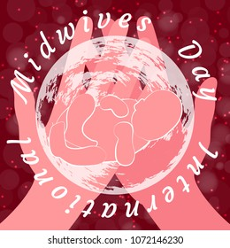 International Midwives Day. Hands hold the planet Earth and newborn baby. Background crimson, blur, stars. The text in a circle is the name of the holiday