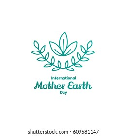 International Mother Earth Day. April 22, 2017. The event theme is Environmental and Climate Literacy. Tree leaf and two olive branches, peace symbol