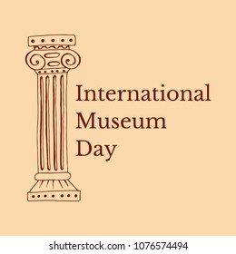 International Museum Day. The concept of event. 18 May. Roman Column. Beige background