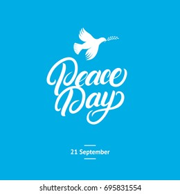 International Peace Day card. Hand written lettering with dove and olive branch. Vector illustration.