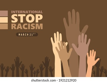 International Stop Racism Layout in Vector, No Racism with multi-ethnics people raised hands up.