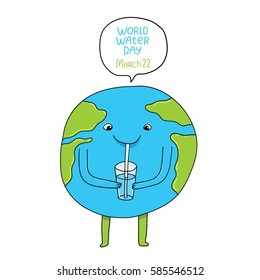International Water day - March 22. Cute funny hand drawn globe character drinking water. Adorable design for your poster, card or social media post.