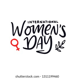 International Woman's Day typography poster with handwritten calligraphy text, isolated on white background. Vector Illustration