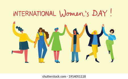 International women's day. Diverse international and interracial group of standing women. For girls power concept, feminine and feminism ideas. Vector illustration in the flat style