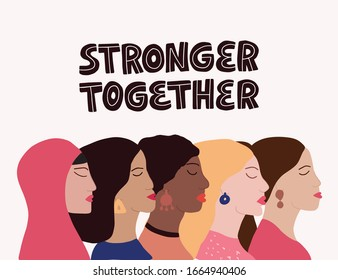 International Women's Day vector illustration with female faces of different ethnicity. Stronger together lettering. Feminism concept design. Empowering phrase, saying. Women's rights poster, banner.