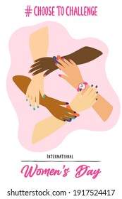 International Women's greeting card illustration of diverse women hands circle holding each other for choose to challenge. Special web campaign text quote, woman rights event.