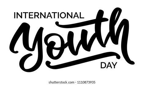 International youth day - hand-written text, typography, calligraphy, lettering. Vector hand-writing in one color for cutout template, label, emblem, sticker, banner, greeting card, badge.