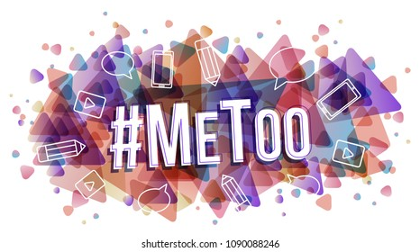 Internet protest hashtag Me Too, used for campaign against sexual violence and abuse of women