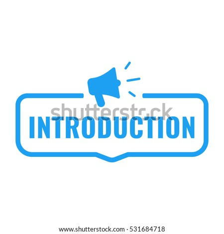 Introduction. Badge with megaphone icon. Flat vector illustration on white background.