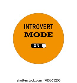 Introvert mode Sign