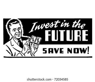 Invest In The Future - Retro Ad Art Banner