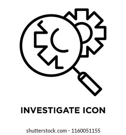Investigate icon vector isolated on white background, Investigate transparent sign , line or linear sign, element design in outline style