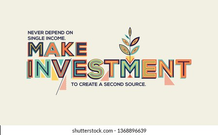 Investment quote for wall graphics, typographic poster, web design and office space graphics. Investment concept in modern typography.