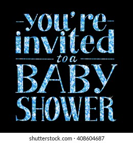 Invitation to a baby shower with hand lettering. Blue glitter on black background. Vector illustration for your graphic design.