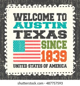 """Invitation card with text """"Welcome to Austin, State Texas. Since 1839"""" with american flag on grunge postage stump. Retro card. Typography design. vector illustration"""